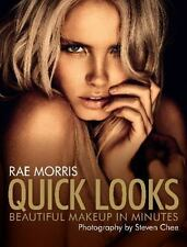 Quick Looks: Beautiful Makeup in Minutes, Morris, Rae