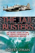 The Jail Busters: The Secret Story of MI6, the French Resistance and...