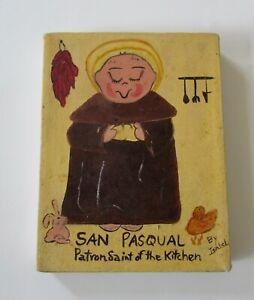 New Mexico Folk Art San Pasqual Patron Saint of Kitchens Retablo Oil Painting