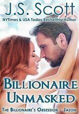 Billionaire Unmasked : The Billionaire's Obsession ~ Jason by J. S. Scott/BOOK