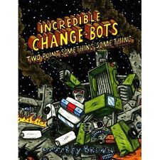Incredible Change-Bots Two Point Something Something by Jeffrey Brown (Paperback