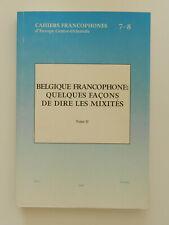 Belgique Francophone Quelques facons de dire les mixites Tome II französisch