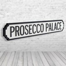 Prosecco Palace - Vintage Road Sign / Street Sign - Great Mothers/ Birthday Gift