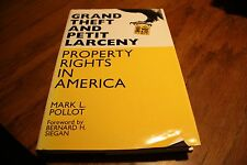 Grand Theft and Petit Larceny Property Rights In America  Mark L Pollot