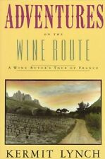 Adventures on The Wine Route by Kermit Lynch 0374522669 North Point Press 1990