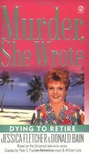 Dying to Retire (Murder She Wrote, No. 21) by Jessica Fletcher, Donald Bain
