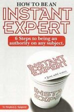 How to Be an Instant Expert: 6 Steps to Being an Authority on Any Subject