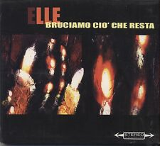 ELLE - Bruciamo cio' che resta - CD DIGIPACK 2001 SEALED SIGILLATO