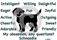Schnoodle Dog My Obsession, Any Questions? T-shirt ,Ls, or Sweatshirt Choice