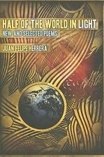 Camino Del Sol: Half of the World in Light : New and Selected Poems by Juan...
