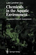 Chemicals in the Aquatic Environment : Advanced Hazard Assessment (2011,...