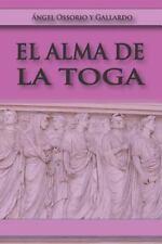 El Alma de la Toga by Ángel Ossorio and Gallardo (2016, Paperback)