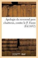 Apologie Du Reverend Pere Chartreux, Contre Le P Faure