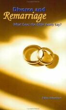 Divorce and Remarriage: What Does the Bible Really Say? by Woodrow, Ralph
