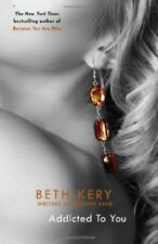 Addicted To You: One Night of Passion Book 1,Beth Kery
