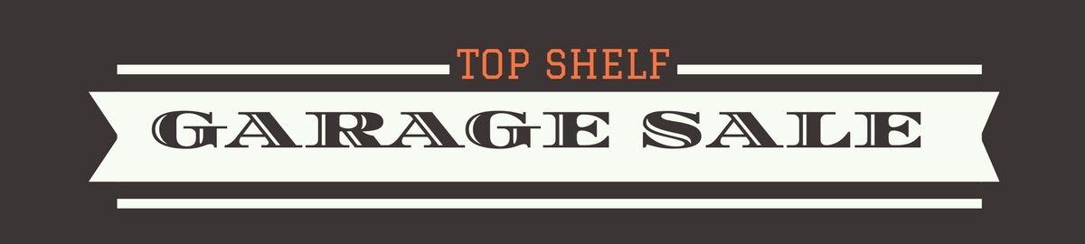 Top Shelf Garage Sale