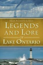 Legends And Lore Of Lake Ontario (american Legends): By Susan Peterson Gateley
