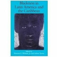 Blackness in Latin America & the Caribbean: Social Dynamics and Cultural Transfo