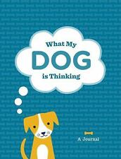 What My Dog Is Thinking: A Journal