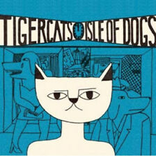 Tigercats : Isle of Dogs CD (2012) ***NEW***