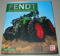 Schneider: Fendt alle Traktoren alle Modelle Typen-Handbuch/Chronik/Traktor-Buch
