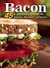 Bacon: 45+ Mouthwatering Recipes for Appetizers, Main Dishes, and Desserts (Hobb