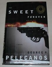 The Sweet Forever by George P. Pelecanos (1998, Hardcover)