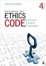 Decoding the Ethics Code : A Practical Guide for Psychologists by Celia B....
