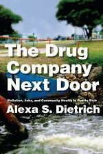 The Drug Company Next Door : Pollution, Jobs, and Community Health in Puerto...
