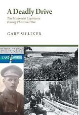 A Deadly Drive - the Miramichi Experience During the Great War by Gary...