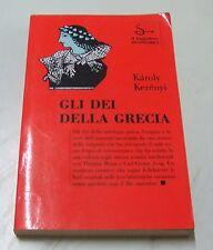 Gli Dei della Grecia . Karoly kerenyi . 1994