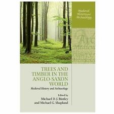 Trees and Timber in the Anglo-Saxon World (Medieval History and Archaeology) by