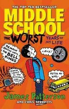 Middle School: The Worst Years of My Life by James Patterson (Paperback, 2014)