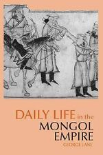 Daily Life in the Mongol Empire (The Daily Life Through History Series-ExLibrary