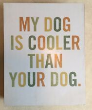 """""""Cool Dog"""" Wall Plaque - Wooden - Box-style - 8"""" x 10"""""""
