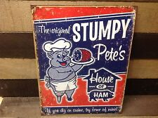 ORIGINAL STUMPY PETES HOUSE OF HAM Sign Tin Vintage Garage Bar Decor Old Rustic