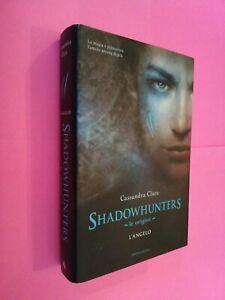 Libro shadowhunters le origini L'angelo cassandra clare Mondadori prima ed 2011