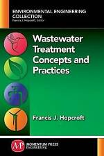 Wastewater Treatment Concepts and Practices by