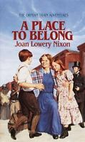 A Place to Belong (Orphan Train Adventures) by Nixon, Joan Lowery
