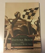 DAYTONA BEACH AND THE HALIFAX RIVER AREA images Of America PAPERBACK