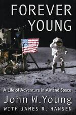 Forever Young: A Life of Adventure in Air and Space by John W. Young (English) P