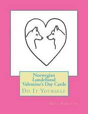 Norwegian Lundehund Valentine's Day Cards: Do It Yourself by Forsyth, Gail