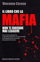 Il libro che la mafia non ti farebbe mai leggere. Oltre il muro dell'omertà: le