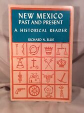 New Mexico, Past and Present : A Historical Reader (1971, Paperback, Reprint)