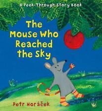 Mouse Who Reached the Sky: By Hor?cek, Petr Hor?cek, Petr