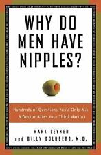 Why Do Men Have Nipples? : Hundreds of Questions You'd Only Ask a Doctor...