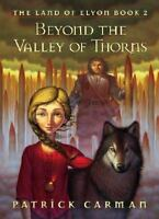 Beyond the Valley of Thorns-The Land of Elyon- Book 2 by Carman, Patrick