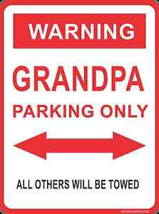 WARNING, GRANDPA PARKING / metal sign