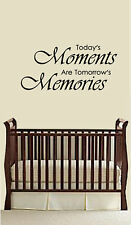 TODAYS MOMENTS ARE TOMORROWS MEMORIES WALL DECAL QUOTE
