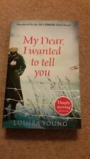 louisa young book: My dear, I wanted to tell you